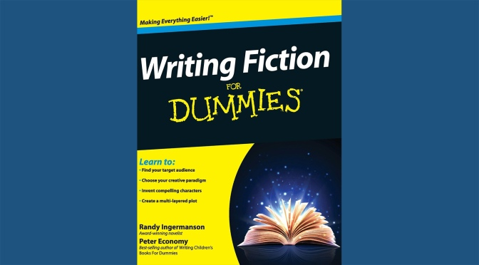 """Writing Fiction for Dummies,"" by Randy Ingermanson"