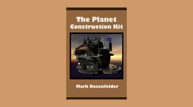 """The Planet Construction Kit"" by Mark Rosenfelder"